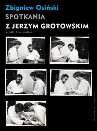 Spotkania z Jerzym Grotowskim. - okładka książki