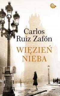 Więzień nieba - Carlos Ruiz Zafon - okładka książki