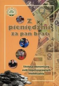 Z pieniędzmi za pan brat. Edukacja - okładka książki