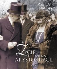 Życie codzienne arystokracji - okładka książki