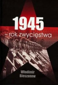 1945 - rok zwycięstwa - okładka książki