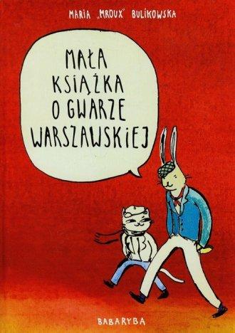 ksi��ka -  Ma�a ksi��ka o gwarze warszawskiej - Maria Mroux Bulikowska