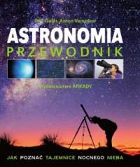 Astronomia. Przewodnik. Jak poznać tajemnice nocnego nieba - okładka książki