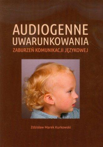 Audiogenne uwarunkowania zaburzeń - okładka książki