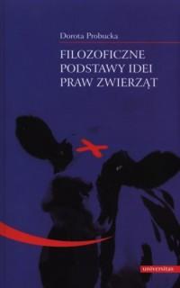 Filozoficzne podstawy idei praw zwierząt - okładka książki