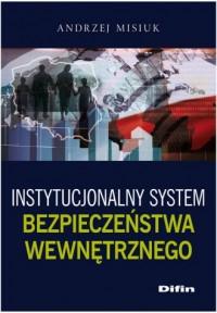 Instytucjonalny system bezpieczeństwa - okładka książki