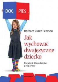 Jak wychować dziecko dwujęzyczne - okładka książki