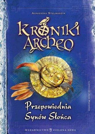 Kroniki Archeo. Przepowiednia Synów - okładka książki