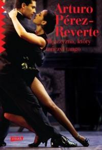 Mężczyzna, który tańczył tango - okładka książki