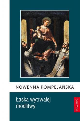 Nowenna Pompejańska. Łaska wytrwałej - okładka książki