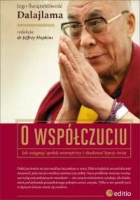 O współczuciu. Jak osiągnąć spokój wewnętrzny i zbudować lepszy świat - okładka książki