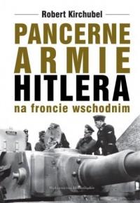 Pancerne armie Hitlera na froncie wschodnim - okładka książki