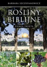 Rośliny biblijne. Ziemia Święta - okładka książki