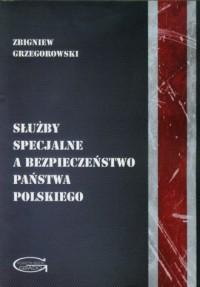 Służby specjalne a bezpieczeństwo - okładka książki