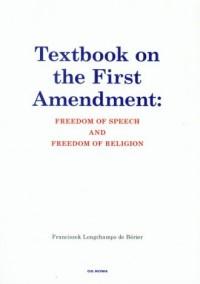 Textbook on the first amendent: freedom of speech and freedom of religion - okładka książki