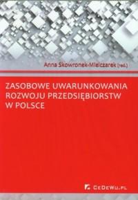 Zasobowe uwarunkowania rozwoju przedsiębiorstw w Polsce - okładka książki