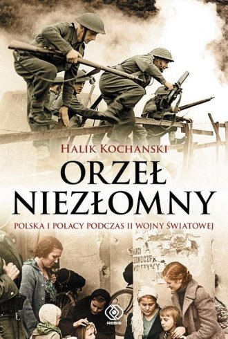 ksi��ka -  Orze� niez�omny. Polska i Polacy podczas II wojny �wiatowej - Halik Kochanski