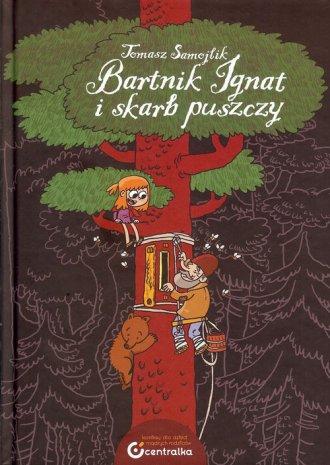 Bartnik Ignat i skarb puszczy - okładka książki