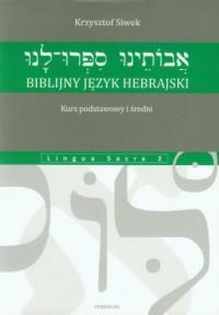 Biblijny język hebrajski. Kurs podstawowy i średni - okładka książki