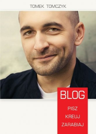 Blog. Pisz, kreuj, zarabiaj - okładka książki