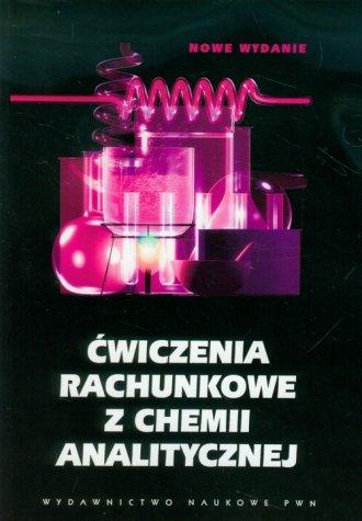 Ćwiczenia rachunkowe z chemii analitycznej - okładka książki