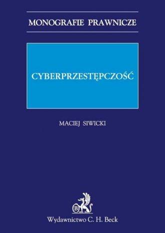 Cyberprzestępczość. Seria: Monografie - okładka książki