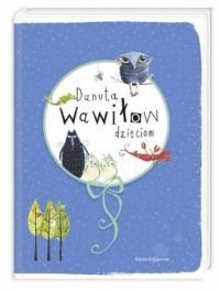 Danuta Wawiłow dzieciom - okładka książki