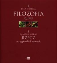Filozofia wina. Rzecz o węgierskich winach - okładka książki