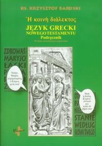 Język grecki Nowego Testamentu. Podręcznik - okładka książki