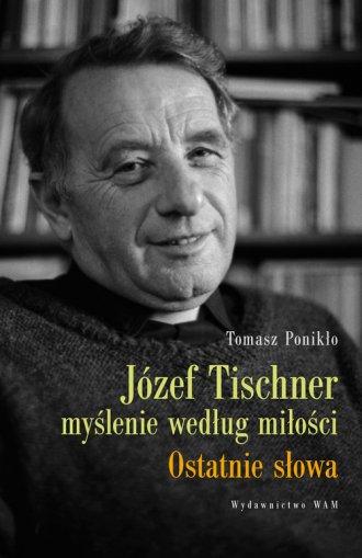 Józef Tischner - myślenie według - okładka książki