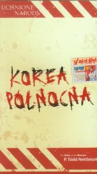 Korea Północna. Seria: Uciśnione narody - okładka książki