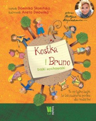 Kostka i Bruno. Bajki wychowajki - okładka książki