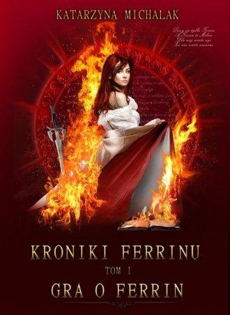 Kroniki Ferrinu. Tom 1. Gra o Ferrin - okładka książki