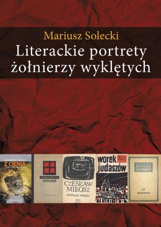 Literackie portrety żołnierzy wyklętych - okładka książki
