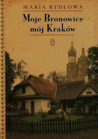 Moje Bronowice mój Kraków - okładka książki
