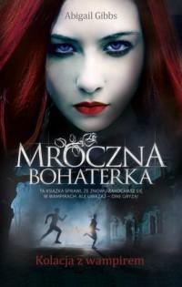 Mroczna bohaterka. Kolacja z wampirem - okładka książki