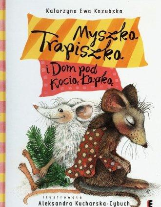 Myszka Trapiszka i Dom pod Kocią - okładka książki