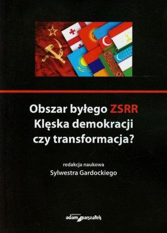 Obszar byłego ZSRR. Klęska demokracji - okładka książki