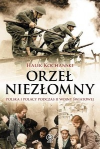 Orzeł niezłomny. Polska i Polacy - okładka książki