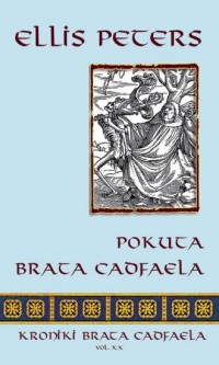 Pokuta brata Cadfaela. Seria: Kroniki brata Cadfaela. Vol. XX - okładka książki