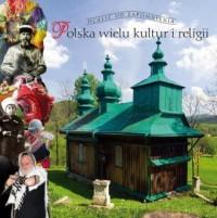 Polska wielu kultur i religii. Ocalić od zapomnienia - okładka książki