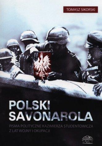 Polski Savonarola. Pisma polityczne - okładka książki