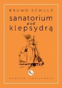 Sanatorium pod klepsydrą. Wydanie - okładka książki
