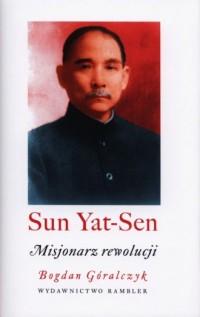 Sun Yat-sen. Misjonarz rewolucji - okładka książki