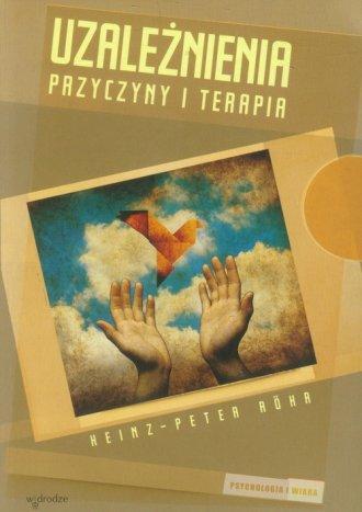 Uzależnienia. Przyczyny i terapia - okładka książki