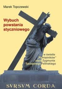 Wybuch powstania styczniowego w świetle Pamiętników abpa Zygmunta Szczęsnego Felińskiego - okładka książki