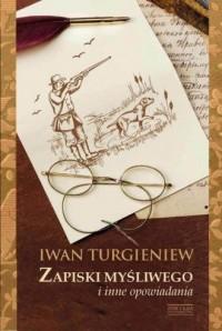 Zapiski myśliwego i inne opowiadania - okładka książki