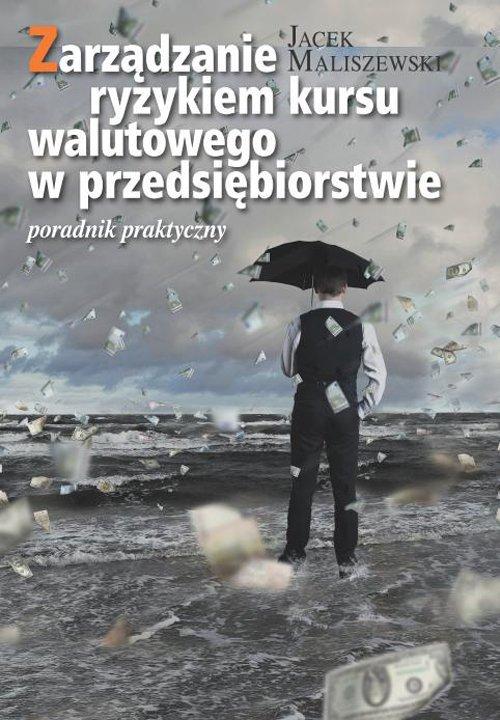 Zarządzanie ryzykiem kursu walutowego - okładka książki