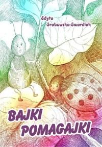 Bajki pomagajki - okładka książki