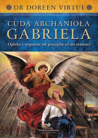 Cuda Archanioła Gabriela. opieka - okładka książki